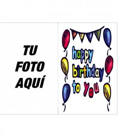 Postal de cumpleaños: Happy birthday to you. Adornos de globos de colores