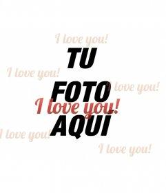 Collage con frases de I love you sobreimpresa a tu foto