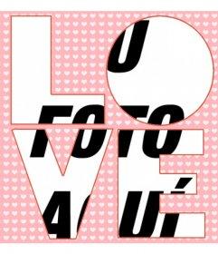 Marco rosa con corazones y -LOVE- recortado para tu fotografía