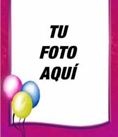 Marco para fotos de cumpleaños que puedes utilizar como postal, borde rosa con globos de colores en una esquina