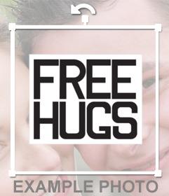 Cartel con la frase FREE HUGS para pegar y decorar tus fotos gratis