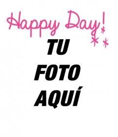 Fotomontajes para decir Feliz día con tu foto