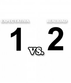 Montaje de Realidad VS Expectativa que puedes editar con dos fotos