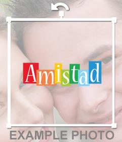 Palabra AMISTAD con colores para pegar en tus fotos