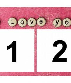 Fotomontaje para dos fotos con la frase I Love You