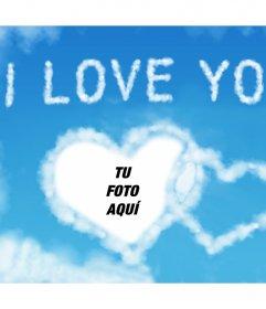Fotomontaje de nubes con la frase I LOVE YOU para tu foto