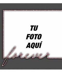 Marco con la palabra FOREVER para decorar tus fotos