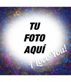 Fotomontaje con muchas flores y la frase I LOVE YOU
