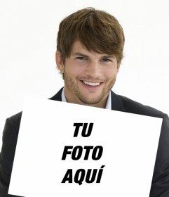 Crea un fotomontaje con Ashton Kutcher sujetando una foto en la que aparezcas tú