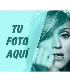 Fotomontaje con Madonna en blanco y negro con un filtro turquesa y un hueco que personalizar con una imagen y escribir un texto