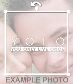 Pega la palabra YOLO en tus fotos subiéndolas a este foto efecto gratis