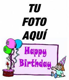 Postal de cumpleaños para niña con el texto *HAPPY BIRTHDAY* y un pastel con globos. Para hacer con tu foto