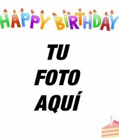 Tarjeta de cumpleaños para poner tu foto de fondo. Con letras de colores, velas y un pastel!