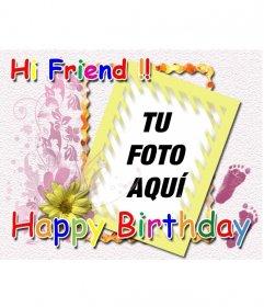 Postal de cumpleaños con los texto Hi Friend y Happy birthday en colores personalizable con una foto