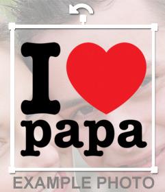 Sticker online para poner en tus fotos I LOVE PAPA con un corazón