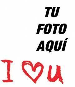 Marco para fotos para poner el texto I Love U en color rojo con tu foto