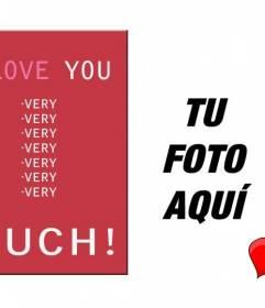 Postal de amor personalizable con tu propia foto con el texto I LOVE YOU VERY MUCH!