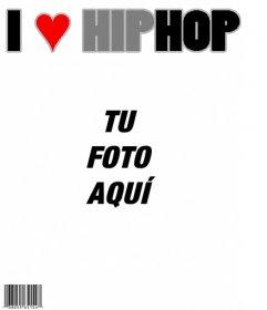 I Love Hip Hop Magazine, portada personalizable con tu foto
