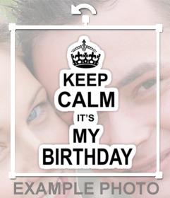 Sticker de Keep Calm Its my birthday para poner en tus fotos cuando cumplas años