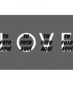 Pon la palabra LOVE sobreimpresa en tu foto formada en un collage con tu imagen repetida 4 veces, una por letra de la palabra LOVE