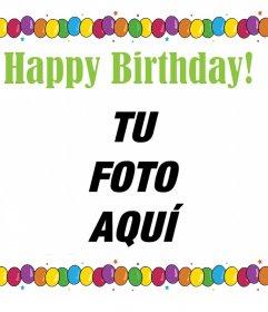 Postal de Happy Birthday con muchos globos de colores para subir tu foto