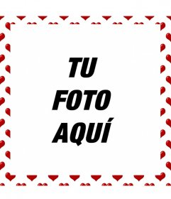 Marco para fotos donde podrás poner la foto que tu elijas rodeadas de corazones pequeños de color rojo