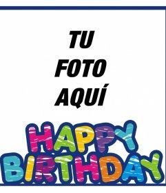 Colorido marco para desear un feliz cumpleaños en inglés y con tu foto