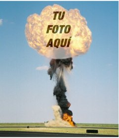 Montaje fotográfico con una explosión nuclear, en que tu fotografía aparece en pleno champiñón atómico