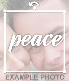 Pon la palabra PEACE en tus fotos con este efecto online