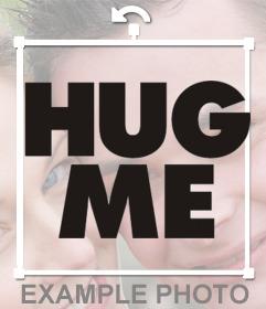 Pegatina con el texto HUG ME de color negro para tus imágenes