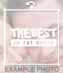Pon -BEST IN THE WORLD- sobre tus mejores fotografías con este sticker