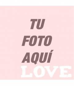 Filtro para fotos de color rosa semitransparente con la palabra *Love* en la parte inferior derecha