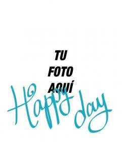 Collage para poner un texto con la frase [Happy day] en color azul sobre tus fotografías