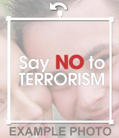 Sticker online para añadir en tus fotos SAY NO TO TERRORISM y compartir
