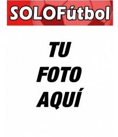 Inserta tu fotografía preferida en la portada de una revista llamada Solo fútbol