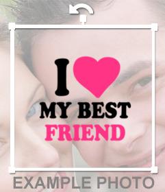 Foto efecto gratis de un sticker de I LOVE MY BEST FRIEND para tu foto