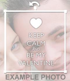 Keep Calm and be My Valentine para poner encima de tus fotos