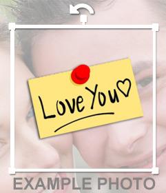Pega en tus fotos una nota que diga LOVE YOU con este efecto