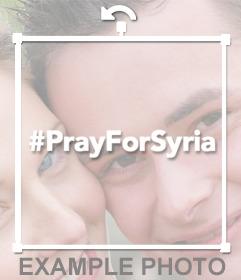 Foto efecto para añadir en tus imágenes el hashtag PRAY FOT SYRIA