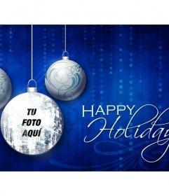Tarjeta de Happy Holidays con tres bolas de Navidad y tu foto