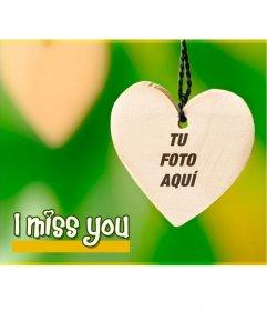 Fotomontaje con el texto I miss you