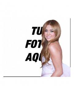 Fotomontaje junto a Miley Cyrus. Foto efecto para hacer un montaje junto a Miley