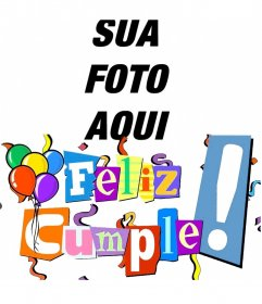 Feliz aniversário cartão postal com letras nas cores, serpentinas e balões. Personalizada com sua foto