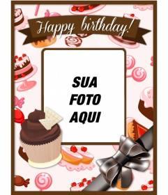 Cartão de aniversário para colocar uma imagem e um texto com rosa e marrons cupcakes e bolos e um grande arco