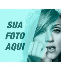 Fotomontagem com Madonna em preto e branco com filtro de turquesa e um buraco para personalizar com uma foto e escrever um texto