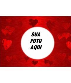 Fundo vermelho com corações impressos em vários tons da mesma cor no centro do qual é um círculo em que enquadrar a sua foto favorita