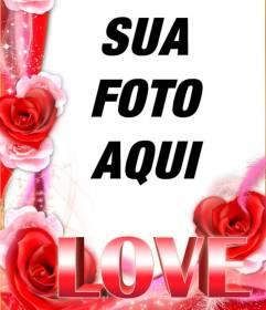 Amor moldura com borda de rosas e a palavra LOVE em tamanho grande. Para fazer com suas fotos