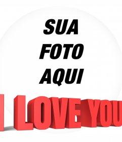 Frame circular com as palavras eu te amo em 3D para adicionar sua foto