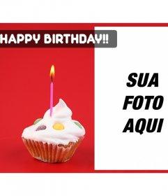 Criar um cartão de aniversário com a foto que deseja com um fundo vermelho e um queque com uma vela em um lado