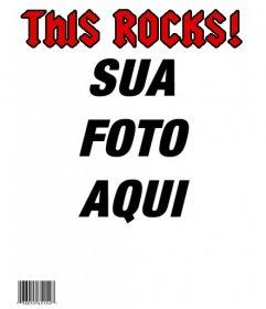 Torne-se uma estrela do rock, criando uma capa personalizada com a sua foto na revista THIS ROCKS!